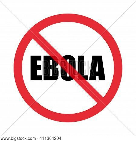 Stop Ebola Virus Icon Vector. Linear Style Sign For Mobile Concept And Web Design. Stop Ebola Virus