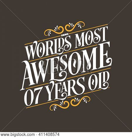 7 Years Birthday Typography Design, World's Most Awesome 7 Years Old