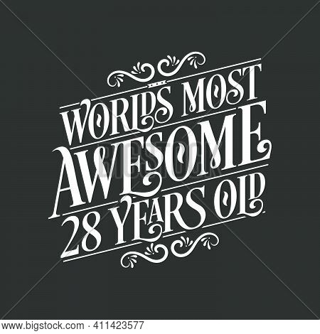 28 Years Birthday Typography Design, World's Most Awesome 28 Years Old