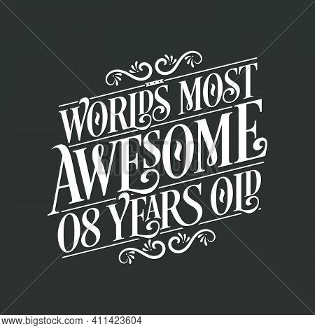 8 Years Birthday Typography Design, World's Most Awesome 8 Years Old