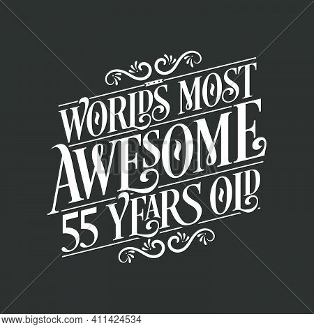 55 Years Birthday Typography Design, World's Most Awesome 55 Years Old