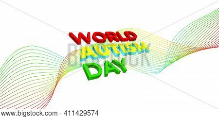World Autism Day With 3d Typography Design. Good Template For World Autism Day Design.