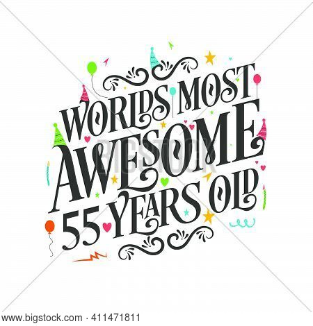 World's Most Awesome 55 Years Old - 55 Birthday Celebration With Beautiful Calligraphic Lettering De