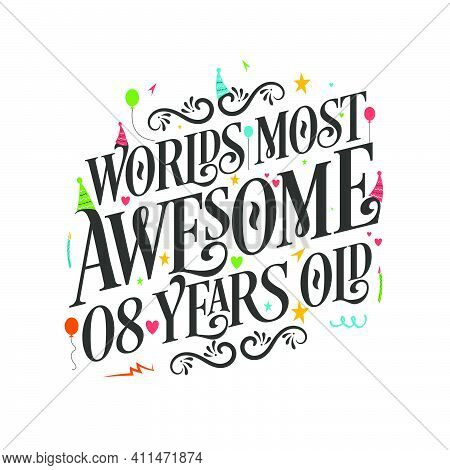 World's Most Awesome 8 Years Old - 8 Birthday Celebration With Beautiful Calligraphic Lettering Desi