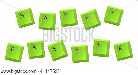 Vector Green Happy Easter Key Inscription, Letter From Key Of Keyboard, Keyboard Is Very Useful Tool