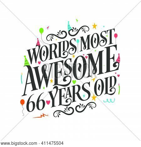World's Most Awesome 66 Years Old - 66 Birthday Celebration With Beautiful Calligraphic Lettering De