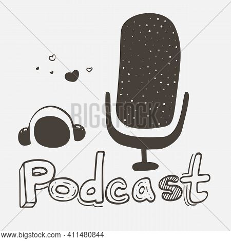 Podcast Flat Vector Illustration. Cartoon Microphone With Face Expressions. Podcast Hand Drawn Lette