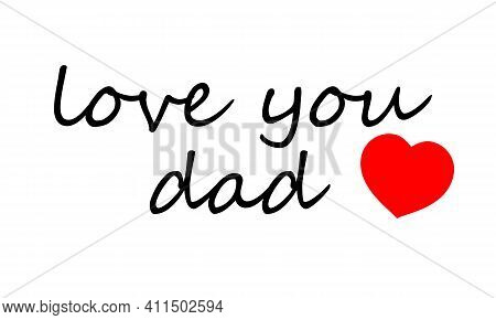 Love You Daddy Hand Typography, Vector Art Illustration.