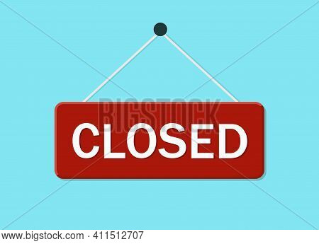 Sign Of Close On Door. Hanging Signboard Of Closed Shop. Isolated Board For Door Of Store, Office, R