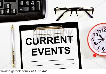 Current Events. A Text Label In The Planning Folder. News Information In Culture, Business, And Educ