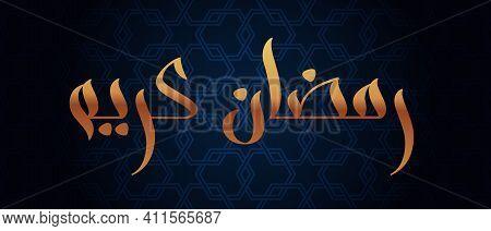 Ramadan Greeting Card With Modern Brush Calligraphy Ramadan Kareem. Ramadan Kareem Means Blessed Ram