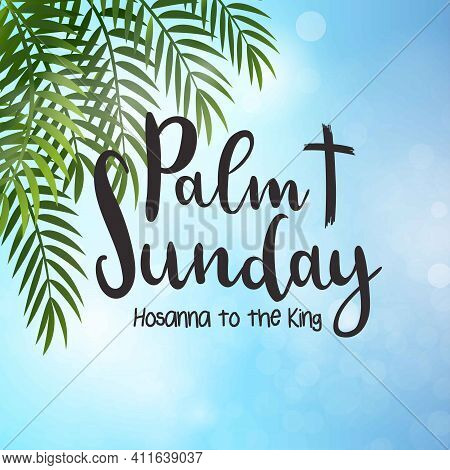 Palm Leaf Om Blue Sky Background.palm Sunday Poster With Hand Drawn Lettering, Palm Branches And Cro