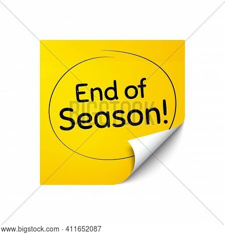 End Of Season Sale. Sticker Note With Offer Message. Special Offer Price Sign. Advertising Discounts