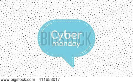 Cyber Monday Sale. Blue Speech Bubble On Polka Dot Pattern. Special Offer Price Sign. Advertising Di