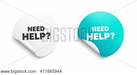 Need Help Symbol. Round Sticker With Offer Message. Support Service Sign. Faq Information. Circle St