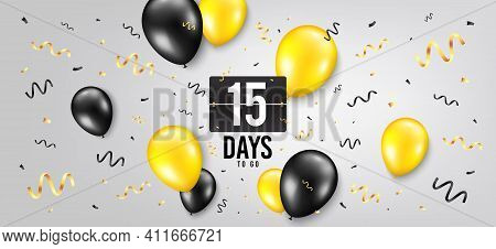 Fifteen Days Left Icon. Countdown Scoreboard Timer. Balloon Confetti Background. 15 Days To Go Sign.