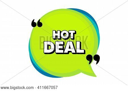 Hot Deal. Speech Bubble Banner With Quotes. Special Offer Price Sign. Advertising Discounts Symbol.