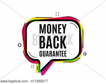 Money Back Guarantee. Speech Bubble Vector Banner. Promo Offer Sign. Advertising Promotion Symbol. T