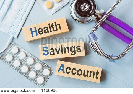 Hsa, Health Savings Account Symbol. Wooden Cubes With Words 'hsa, Health Savings Account'. Stethosco