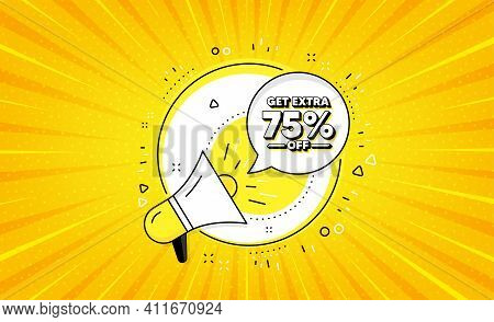 Get Extra 75 Percent Off Sale. Yellow Vector Button With Megaphone. Discount Offer Price Sign. Speci