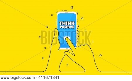 Think Positive Motivation Quote. Yellow Banner With Continuous Line. Hand Hold Phone. Motivational S