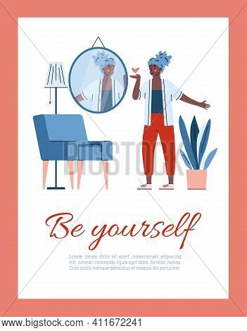 Be Yourself Concept Of Card Or Poster With Self-assured Woman In Front Of Mirror, Cartoon Vector Ill