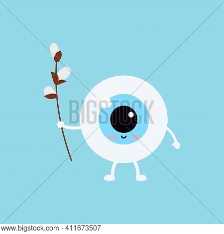 Easter Cute Eye Ball With Willow In Hand Icon. Ophthalmology Easter Eyeball Character With Pussy-wil