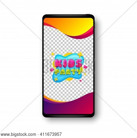 Kids Party Sticker. Phone Mockup Vector Banner. Fun Playing Zone Banner. Children Games Party Area I