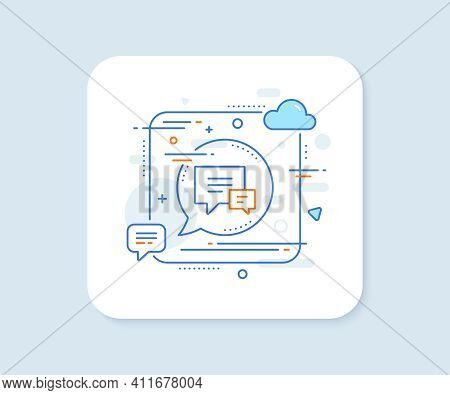 Chat Line Icon. Abstract Square Vector Button. Speech Bubble Sign. Communication Or Comment Symbol.