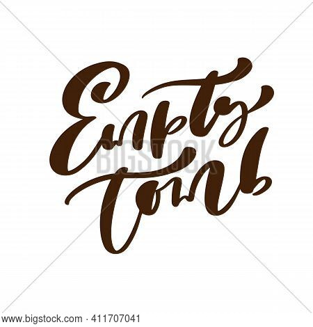 Empty Tomb Easter Hand Drawn Calligraphy Lettering Vector Text. Christ Illustration Greeting Card. T