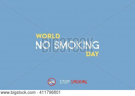 Concept Of No Smoking And World No Tobacco Day Typography Vector Design. Stop Smoking. Poster, Banne