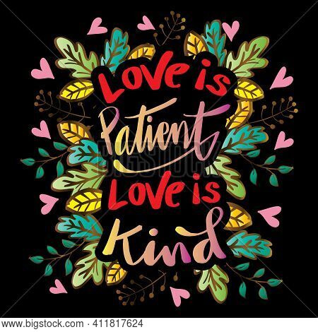Love Is Patient Love Is Kind. Hand Lettering. Motivational Quote.