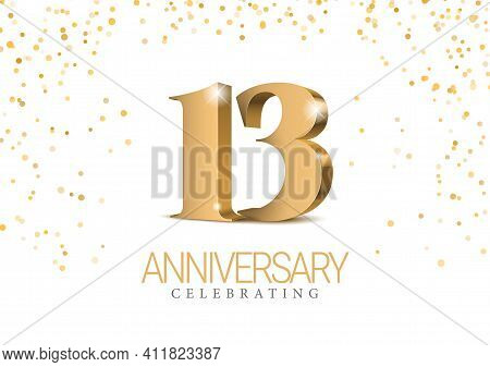 Anniversary 13. Gold 3d Numbers. Poster Template For Celebrating 13th Anniversary Event Party. Vecto