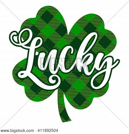 Lucky - Clover St Patrick's Day Inspirational Lettering Design For Posters, Flyers, T-shirts, Cards,