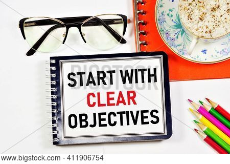 Start With Clear Objectives. A Text Label In The Planning Notebook. Development Of A Method For Achi
