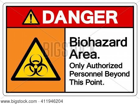 Danger Biohazard Area Only Authorized Personnel Beyond This Point Symbol, Vector Illustration, Isola