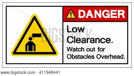 Danger Low Clearance Watch Out For Obstacles Overhead Symbol Sign, Vector Illustration, Isolate On W