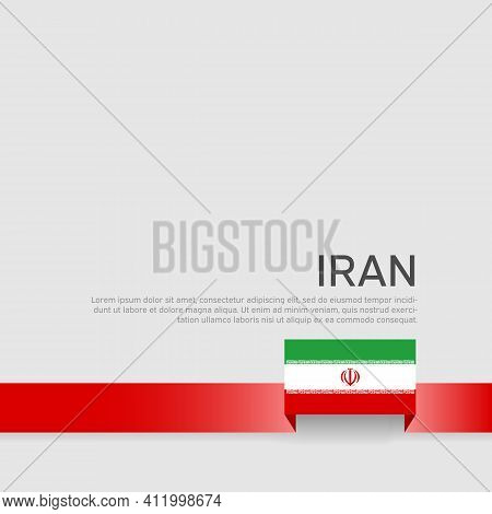 Iran Flag Background. Ribbon Color Flag Of Iran On A White Background. National Poster. Vector Trico