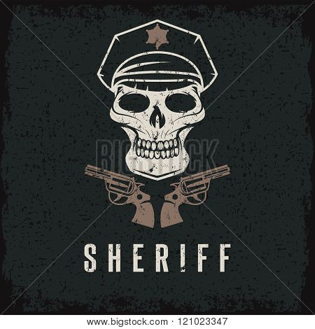 sheriff skull in cap and guns grunge vector design template poster