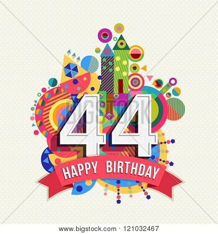 Happy Birthday 44 Year Greeting Card Poster Color