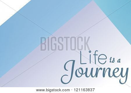 Life is a journey words against colored background