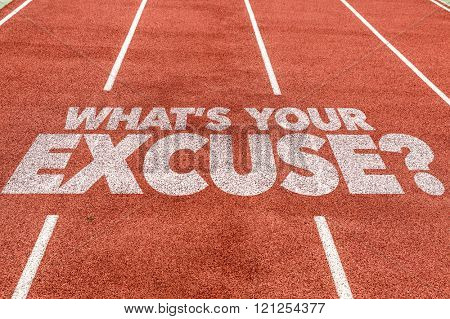 Whats Your Excuse? written on running track
