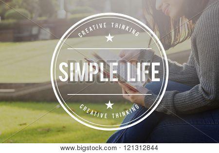 Simple Life Enjoy Balance Life cycle Relax Simplicity Concept