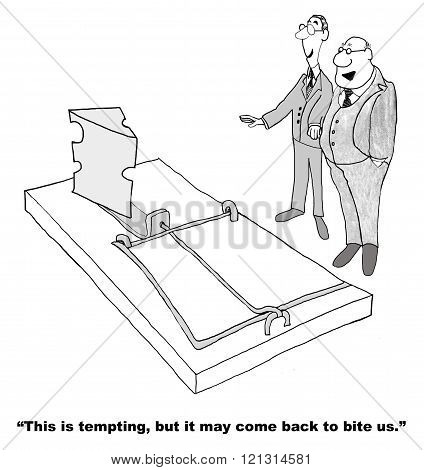 Business cartoon about temptation that may hurt in the future.