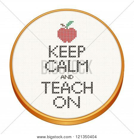 Keep Calm and Teach On Cross Stitch Embroidery on Wood Hoop