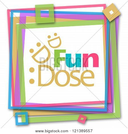 Fun Dose Colorful Frame
