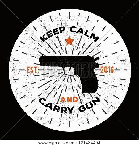 Vintage retro gun illustration. Keep calm and carry gun. Vector gun logo template to use as a print