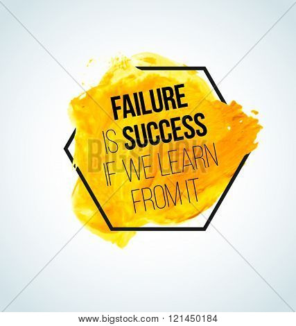 Modern inspirational quote on watercolor background - Failure is success, if we learn from it