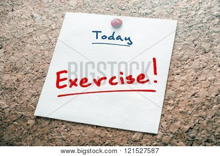 Exercise Reminder For Today On Paper Pinned On Cork Board