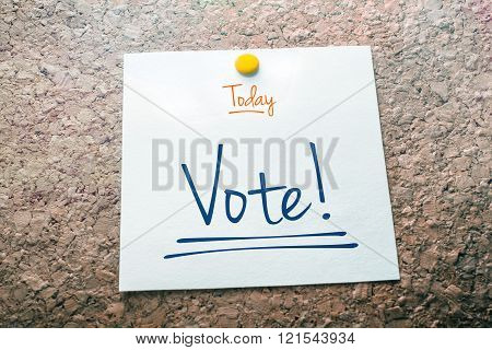 Vote Reminder For Today On Paper Pinned On Cork Board
